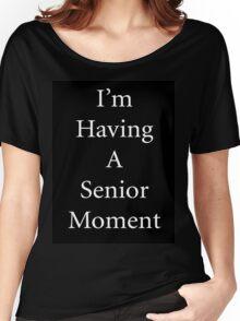 Senior Moment Women's Relaxed Fit T-Shirt