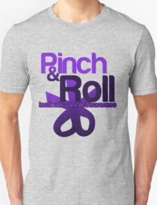 Pinch and ROLL T-Shirt