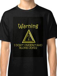Blond Jokes Classic T-Shirt