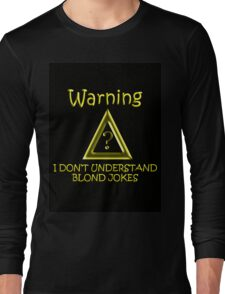 Blond Jokes Long Sleeve T-Shirt