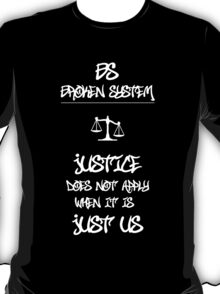 JUSTICE Does Not Apply When it is JUST US T-Shirt