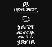 JUSTICE Does Not Apply When it is JUST US Unisex T-Shirt