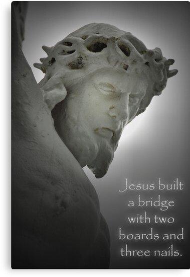 Jesus Built a Bridge . . . by Bonnie T.  Barry