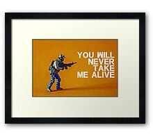 You'll never take me alive, by Tim Constable  Framed Print