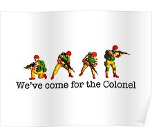 We've come for the Colonel!!! Poster