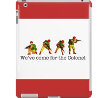 We've come for the Colonel!!! iPad Case/Skin