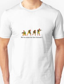 We've come for the Colonel!!! Unisex T-Shirt