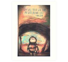 Wild Precious Life [ver. 2] Art Print