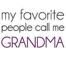 My Favorite People Call Me Grandma Photographic Print