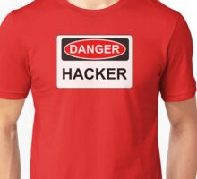 Danger Hacker - Warning Sign Unisex T-Shirt