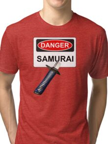 Danger Samurai - Warning Sign & Katana or Sword Tri-blend T-Shirt