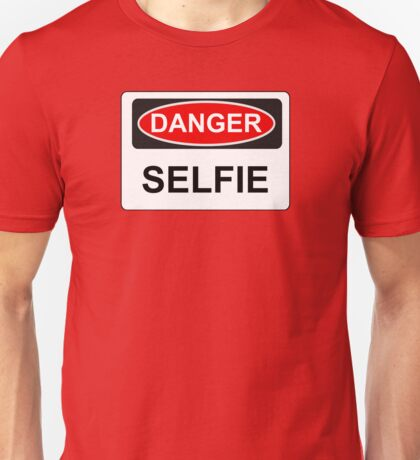 Danger Selfie - Warning Sign Unisex T-Shirt