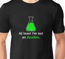 Huxburywell: At Least I'm Not An Epsilon Unisex T-Shirt