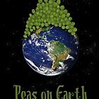 Peas on Earth ... by Cathie Tranent
