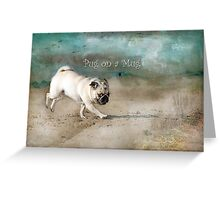 Pug on a Mug #2 Greeting Card