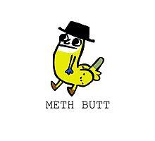 Meth Butt Photographic Print