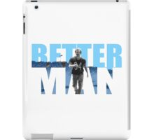 Better man iPad Case/Skin