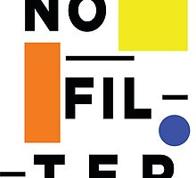 Art Print - No Filter- motto - Typography by CCDesign