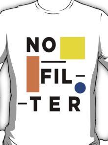 Art Print - No Filter- motto - Typography T-Shirt