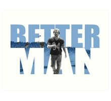 Better man Art Print