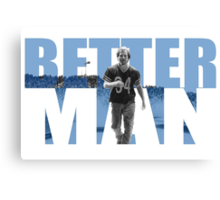 Better man Canvas Print