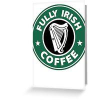 Fully Irish Coffee Greeting Card