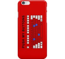Push my buttons iPhone Case/Skin