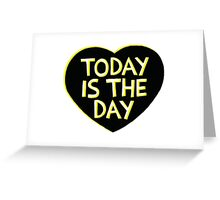 Art Print - today is the day - motto - Typography Greeting Card