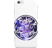 Baby You're A Firework iPhone Case/Skin