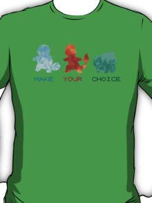 Make you choice T-Shirt