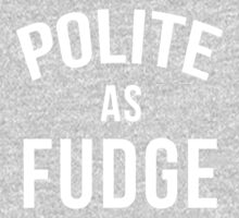 Hilarious 'Polite as Fudge' Parody T-Shirt and Gifts by Albany Retro