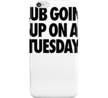 Club Going Up On A Tuesday [Black] iPhone Case/Skin