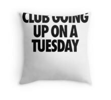 Club Going Up On A Tuesday [Black] Throw Pillow