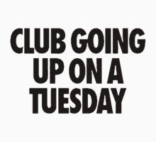 Club Going Up On A Tuesday [Black] by imjesuschrist