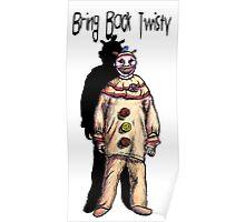 Bring Back Twisty Poster