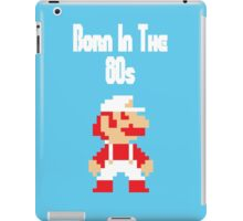 Born in the 80s iPad Case/Skin