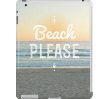 Beach Please! iPad Case/Skin