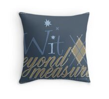 Wit Beyond Measure Throw Pillow