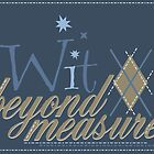 Wit Beyond Measure by TEWdream