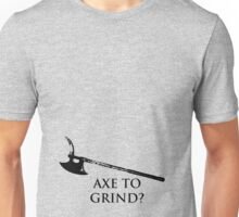 AXE to Grind Unisex T-Shirt