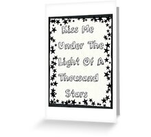 Kiss Me Under The Light Of A Thousand Stars Greeting Card