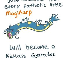magikarp will be a strong gyarados by poketrainer777