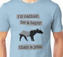 I'd rather be a tapir Unisex T-Shirt