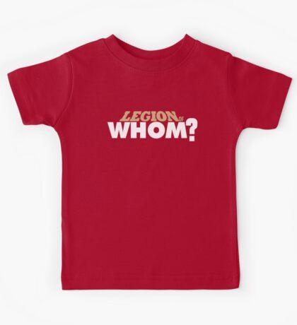 Legion of Whom? Kids Tee