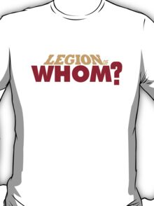 Legion of Whom? T-Shirt