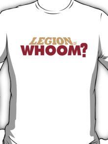 Legion of Whoom? T-Shirt