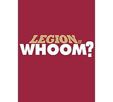 Legion of Whoom? Photographic Print