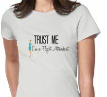 Trust Me I'm a Flight Attendant Womens Fitted T-Shirt