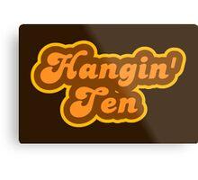 Hangin' Ten - Retro 70s - Logo Metal Print