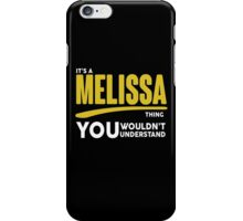 Its A Melissa Thing, You Wouldnt Understand iPhone Case/Skin